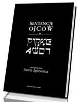 Sentencje Ojców Pirke Avot. Z komentarzem Pawła Śpiewaka