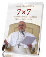 7 x 7 o sakramentach i darach Ducha Świętego