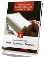 Przewodnik po Rekolekcjach Lectio Divina. Treść - Dynamika - Program. Zeszyt 1