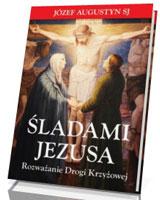 Śladami Jezusa. Rozważanie drogi krzyżowej