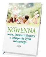 Nowenna do św. Josemarii Escrivy o uświęcenie życia rodzinnego