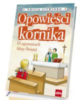 Opowieści kornika. O tajemnicach Mszy Świętej