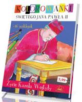 Życie Karola Wojtyły. Kolorowanki świętego Jana Pawła II z naklejkami