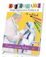 Papież i ważni ludzie. Kolorowanki świętego Jana Pawła II z naklejkami
