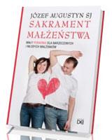 Sakrament małżeństwa. Mały poradnik dla narzeczonych i młodych małżonków