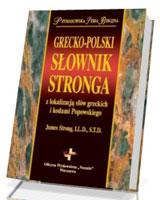 Grecko-polski słownik Stronga z lokalizacją słów greckich i kodami Popowskiego