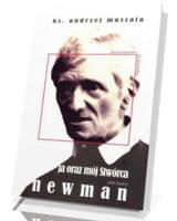 Ja oraz mój Stwórca. Życie duchowe wg Johna Henryego Newmana (+ CD)