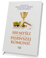 100 myśli o Pierwszej Komunii Świętej