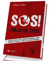 SOS! Zabija się życie
