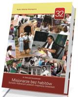 Misjonarze bez habitów. Sylwetki wybranych polskich misjonarzy świeckich