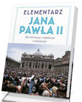 Elementarz Jana Pawła II. Dla wierzącego, wątpiącego i szukającego