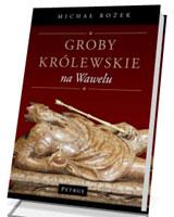 Groby królewskie na Wawelu