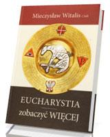 Eucharystia - zobaczyć Więcej