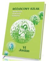 Różańcowy szlak. Dwadzieścia historii zbawczych. VI. Jordan