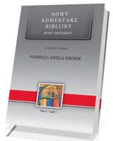 Pierwsza Księga Kronik. Seria: Nowy komentarz biblijny. Stary Testament. Tom X cz. 1