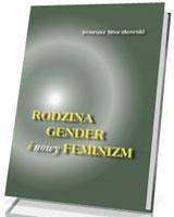Rodzina, gender i nowy feminizm