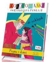 Papież i dzieci. Kolorowanki z naklejkami