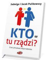 Kto tu rządzi? O tym, jak budować relacje małżeńskie (+DVD)