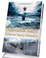 Objawienia Maryi przeciw mocy Szatana. Biblioteka Miesięcznika Egzorcysta