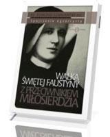 Walka św. Faustyny z przeciwnikiem Miłosierdzia
