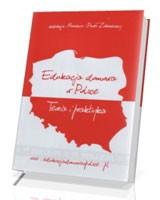 Edukacja domowa w Polsce. Teoria i praktyka