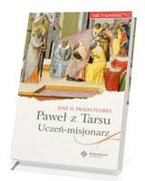 Paweł z Tarsu. Uczeń - misjonarz
