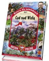 Historia dla najmłodszych. Kocham Polskę. Tom 3. Cud nad Wisłą