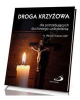 Droga krzyżowa dla potrzebujących duchowego uzdrowego uzdrowienia