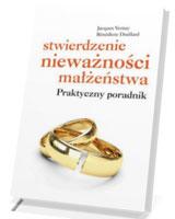 Stwierdzenie nieważności małżeństwa. Praktyczny poradnik
