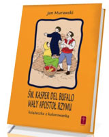 Św. Kasper del Bufalo. Mały Apostoł Rzymu - książeczka i kolorowanka