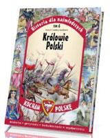 Historia dla najmłodszych. Kocham Polskę. Tom 6. Królowie Polski