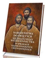Nabożeństwo do Świętych szczególnego wstawiennictwa w sprawach najtrudniejszych i beznadziejnych