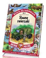 Historia dla najmłodszych. Kocham Polskę. Tom 5. Sławne zwierzaki