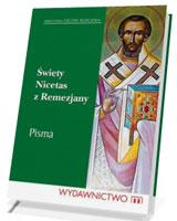 Święty Nicetas z Remezjany. Pisma. Seria: Biblioteka Ojców Kościoła