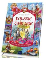Polskie zwyczaje. Seria: Kocham Polskę