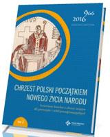 Chrzest Polski początkiem nowego życia narodu. Scenariusze katechez o chrzcie świętym dla gimnazjów i szkół ponadgimnazjalnych. Tom 2