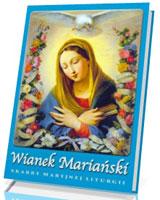 Wianek Mariański. Skarby maryjnej liturgii