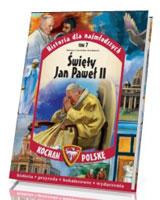 Historia dla najmłodszych. Kocham Polskę. Tom 7. Święty Jan Paweł II