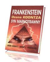 Frankenstein Deana Koontza. Syn marnotrawny