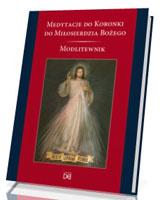 Medytacje do Koronki do Miłosierdzia Bożego. Modlitewnik