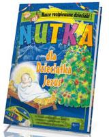 Nutka dla Dzieciątka Jezus (+CD)