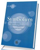 Symbolum. Pogłębiona refleksja nad Katechizmem Kościoła Katolickiego