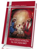 Dlaczego Księża są szczęśliwi? Raport o psychicznym i duchowym zdrowiu księży. Seria: Biblioteka Pastores