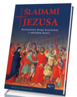 Śladami Jezusa. Rozważania drogi krzyżowej z udziałem dzieci
