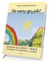 Ile waży grosik? Kazania dla dzieci - okładka książki