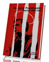 Ks. Jerzy Popiełuszko. Zapiski 1980-1984 (+ CD)