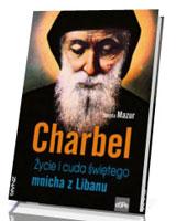 Charbel. Życie i cuda świętego mnicha z Libanu