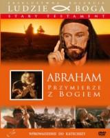 Abraham. Przymierze z Bogiem. Kolekcja: Ludzie Boga