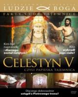 Celestyn V , czyli papieska tajemnica. Kolekcja: Ludzie Boga