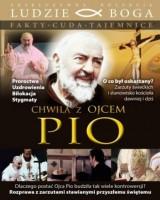 Chwila z Ojcem Pio. Kolekcja: Ludzie Boga